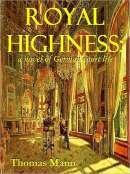 ROYAL HIGHNESS: a novel of German court life