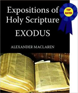 Expositions of Holy Scripture-The Book Of Exodus