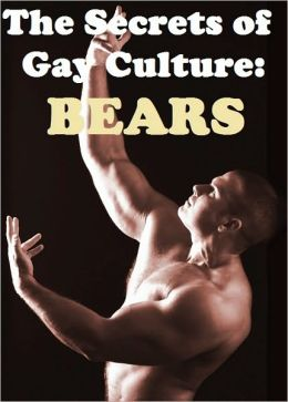 The Secrets of Gay Culture: BEARS