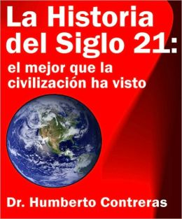 La Historia del Siglo 21: el mejor que la civilización ha visto