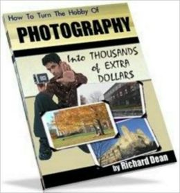 How To Turn The Hobby Of Photography