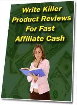 Write Killer Product Reviews For Fast Affiliate Cash