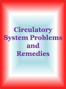 Circulatory System Problems and Remedies
