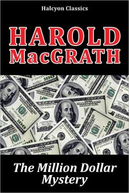 The Million Dollar Mystery by Harold MacGrath