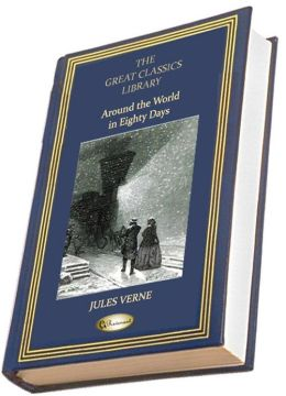 Around the World in Eighty Days (THE GREAT CLASSICS LIBRARY)