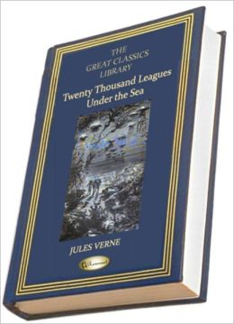 Twenty Thousand Leagues Under the Sea (THE GREAT CLASSICS LIBRARY)