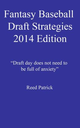 Fantasy Baseball Draft Strategies - 2014
