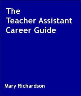 The Teacher Assistant Career Guide