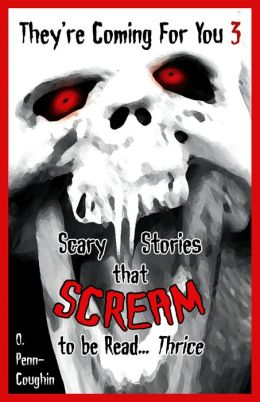 Scary Stories that Scream to be Read... Thrice