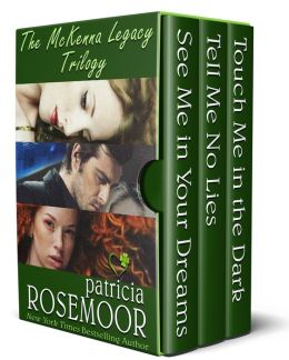 The McKenna Legacy Trilogy: See Me in Your Dreams, Tell me No Lies, Touch Me in the Dark