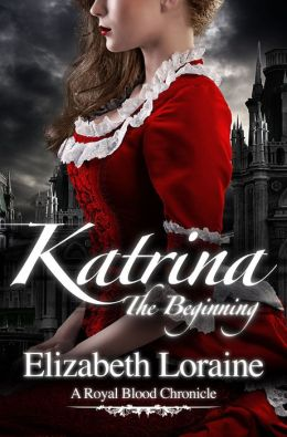 Katrina, The Beginning (Royal Blood Chronicle Series #1)