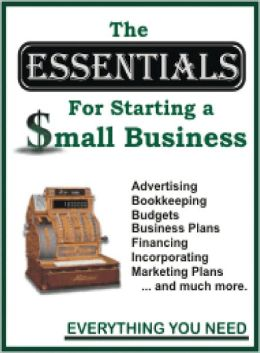 The Essentials For Starting A Small Business