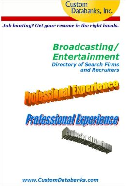 Broadcasting/Entertainment Directory of Search Firms and Recruiters