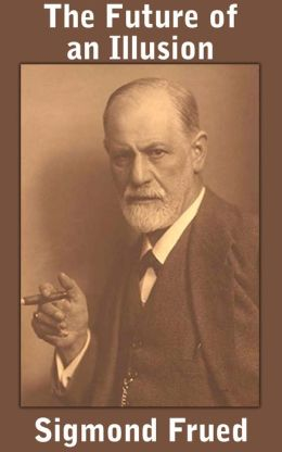 sigmund freud the future of an illusion essay Study & essay questions  alexander freud - sigmund freud's younger brother and frequent traveling companion  (the future of an illusion,moses and monotheism).