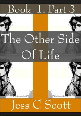 The Other Side of Life, Book 1, Part 3 (Cyberpunk Elven Trilogy)