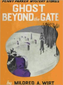 Ghost Beyond the Gate: Penny Parker Mystery Stories