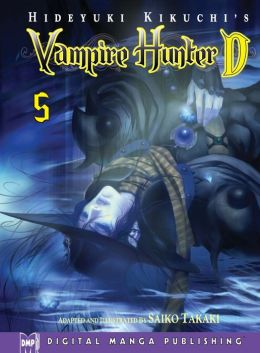Hideyuki Kikuchi's Vampire Hunter D Volume 5 (Part 1 of 2) - Nook Color Edition