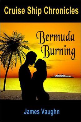 Cruise Ship Chronicles: Bermuda Burning