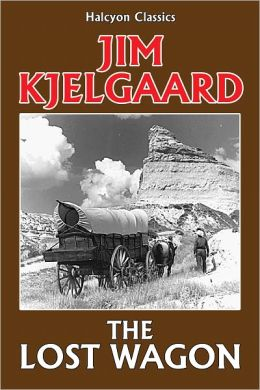The Lost Wagon by Jim Kjelgaard