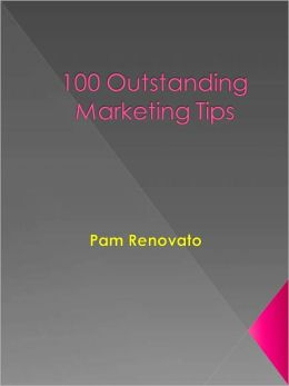100 Outstanding Marketing Tips