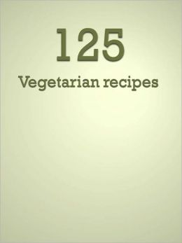 125 Vegetarian recipes