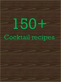 150+ Cocktail recipes