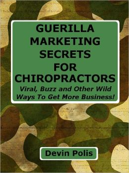 Guerilla Marketing Secrets for Chiropractors