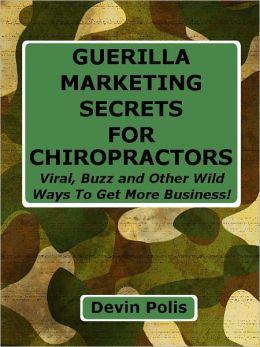 Guerilla Marketing Secrets for Chiropractors