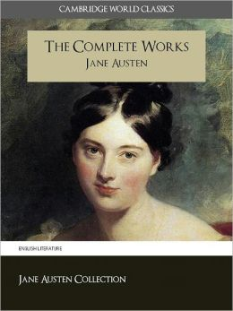THE COMPLETE WORKS OF JANE AUSTEN Nook Version with Extensive Biographical Materials (Cambridge World Classics / The Complete Works Collection) Jane Austen Nook, Jane Austen Complete Works NOOKbook, Jane Austen Biography and Jane Austen Introduction NOOK