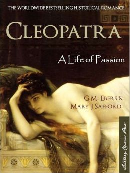 CLEOPATRA: A LIFE OF PASSION (Special Nook Edition with Interactive Table of Contents) NOOKbook Edition Cleopatra: A Life of Passion