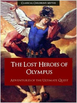 THE LOST HEROES OF OLYMPUS: Adventures of the Ultimate Quest (Special Nook Enabled Features) With DirectLink(tm) Technology NOOKbook Edition: The Lost Heroes of Olympus - Adventures of the Ultimate Quest