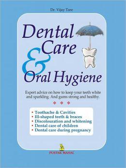 Dental Care and Oral Hygiene
