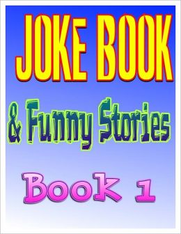 Jokes: Joke Book & Funny Stories - Book 1