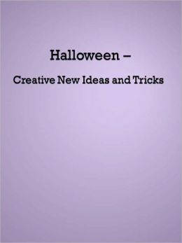 Halloween - Creative New Ideas and Tricks