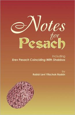 Notes for Pesach including Erev Pesach Coinciding With Shabbos