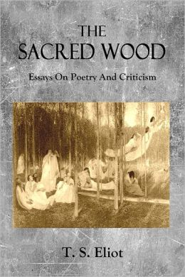 The Sacred Wood: Essays on Poetry and Criticism