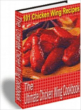 The Ultimate Chicken Wing Cookbook