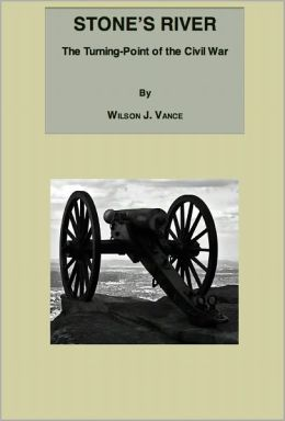 Stone's River: The Turning-Point of the Civil War