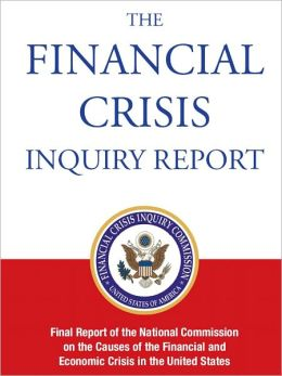 THE FINANCIAL CRISIS INQUIRY REPORT: Final Report of the National Commission on the Causes of the Financial and Economic Crisis in the United States (Special Nook Edition) NOOKbook