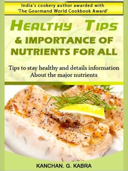 Healthy Tips & Importance Of Nutrients For All