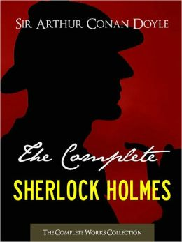 THE COMPLETE SHERLOCK HOLMES & TALES OF TERROR AND MYSTERY (Special Nook Edition) by Sir Arthur Conan Doyle Including Study in Scarlet Adventures of Sherlock Holmes Memoirs of Sherlock Holmes The Hound of the Baskervilles Return of Sherlock Holmes & More!