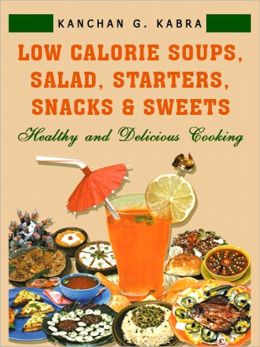 Low Calorie Soups, Salads, Starters, Snacks And Sweets