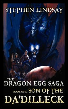 The Dragon Egg Saga: Book One - Son of the Da'Dilleck
