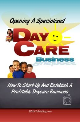 Opening A Specialized Daycare Business: Tips For Venturing Into A Day Care Facility That Stands Out for Values Not Just Profits