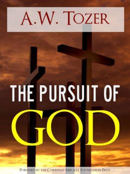The Pursuit of God by A.W. Tozer (Premium Nook Edition with Full Color Illustrations and Fully Interactive Table of Contents) AW Tozer Nook The Pursuit of God Nook (Part of Complete Works of AW Tozer / Complete Works A.W. Tozer) CHRISTIAN CLASSICS ON NOOK