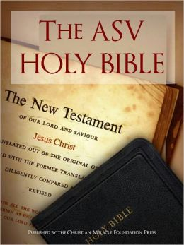 THE HOLY BIBLE FOR NOOK IN COLOR THE ASV HOLY BIBLE FOR NOOK ILLUSTRATED (American Standard Version) (Special Nook Edition with MasterLink Technology): Complete Old Testament & New Testament (ILLUSTRATED IN COLOR) Bible Nook / The Holy Bible NOOKbook