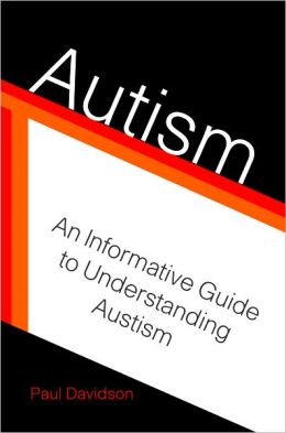 Autism: An Informative Guide to Understanding Autism