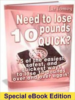Need to Lose 10 Pounds Quick?