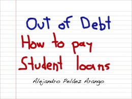 Out of Debt - How to pay student loans