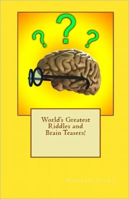 World's Greatest Riddles and Brain Teasers!